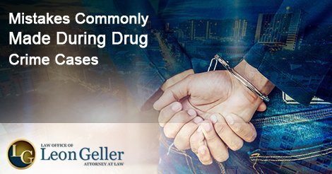 Mistakes Commonly Made During Drug Crime Cases