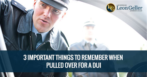 3 Important Things To Remember When Pulled Over For a DUI